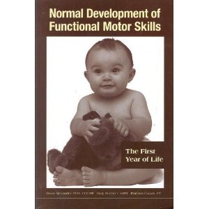 9780127845715: Normal Development of Functional Motor Skills: The First Year of Life