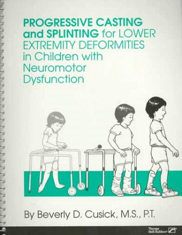 9780127845760: Progressive Casting and Splinting for Lower Extremity Deformities in Children With Neuromotor Dysfunction