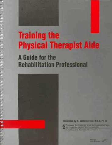 9780127845883: Training the Physical Therapist Aide: A Guide for the Rehabilitation Professional