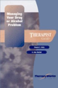 9780127850382: Managing Your Drug or Alcohol Problem: Therapist Guide (TherapyWorks)