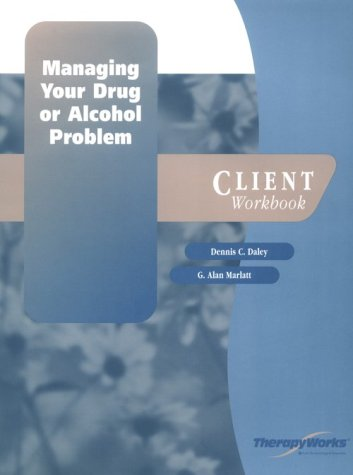 9780127850399: Managing Your Drug or Alcohol Problem: Client Workbook (TherapyWorks)