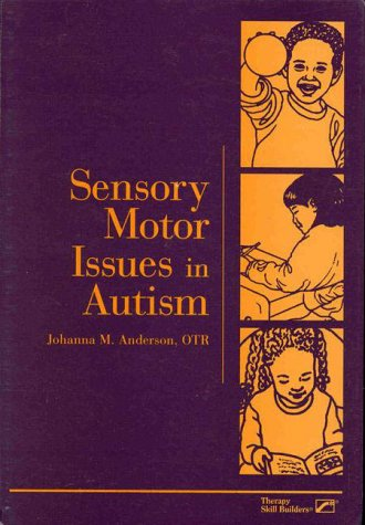 9780127850733: Sensory Motor Issues in Autism
