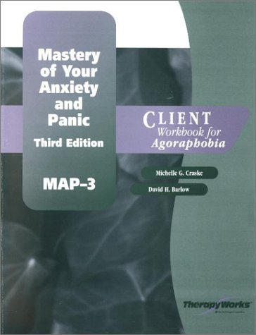 9780127850788: Mastery of Your Anxiety and Panic (MAP-3): Client Workbook for Agoraphobia