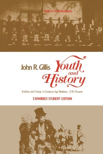 9780127852645: Youth and History: Tradition and Change in European Age Relations, 1770-Present (Studies in Social Discontinuity)