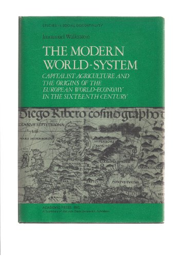 9780127859200: The Modern World-System I: Capitalist Agriculture and the Origins of the European World-Economy in the Sixteenth Century (Studies in social discontinuity) (v. 1)