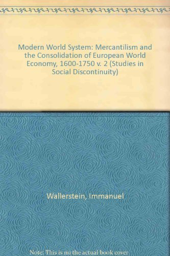 9780127859231: Modern World System II: Mercantilism and the Consolidation of the European World Economy, 1600-1750 (Studies in Social Discontinuity) (v. 2)