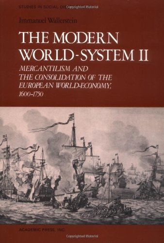 9780127859248: The Modern World-System II: Mercantilism and the Consolidation of the European World-Economy, 1600-1750 (Studies in Social Discontinuity)