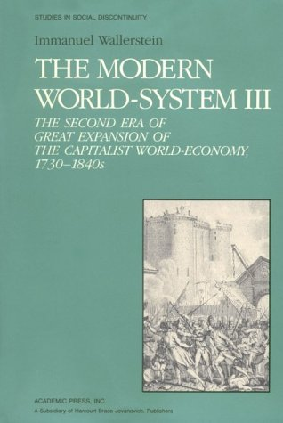 9780127859255: The Modern World System III: The Second Era of Great Expansion of the Capitalist World-Economy, 1730s-1840s (Studies in Social Discontinuity)