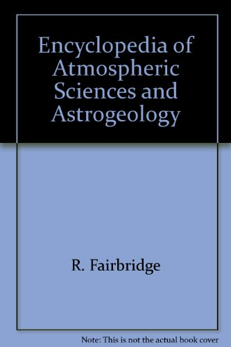 9780127864587: Encyclopedia of Atmospheric Sciences and Astrogeology