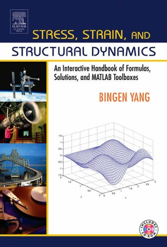 9780127877679: Stress, Strain, and Structural Dynamics: An Interactive Handbook of Formulas, Solutions, and MATLAB Toolboxes