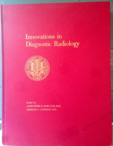 9780127884912: Innovations in Diagnostic Radiology: A Continuing Medical Education Text Reference