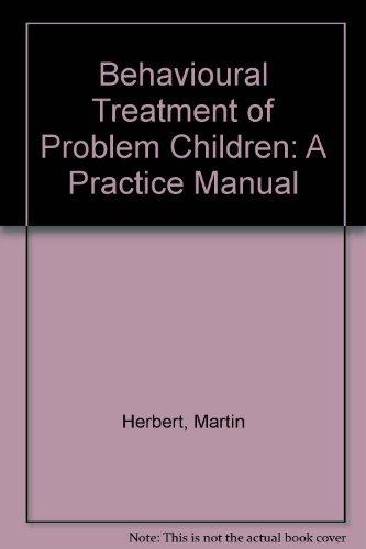 9780127919713: Behavioural Treatment of Problem Children: A Practice Manual