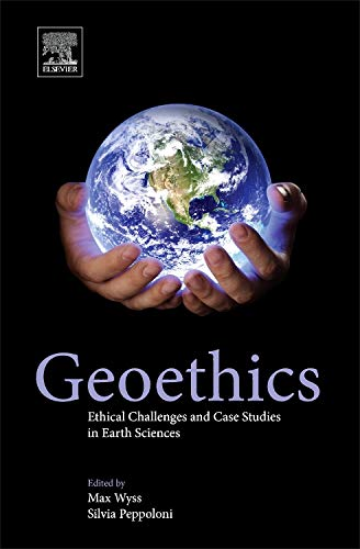9780127999357: Geoethics: Ethical Challenges and Case Studies in Earth Sciences