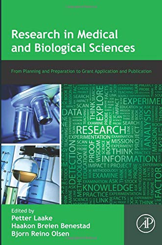 9780127999432: Research in Medical and Biological Sciences: From Planning and Preparation to Grant Application and Publication