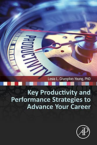9780127999562: Key Productivity and Performance Strategies to Advance Your STEM Career