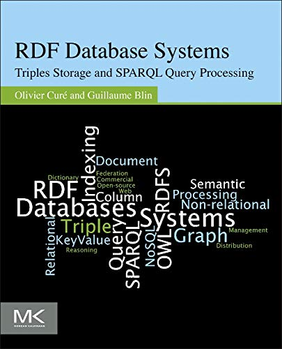 9780127999579: RDF Database Systems: Triples Storage and SPARQL Query Processing