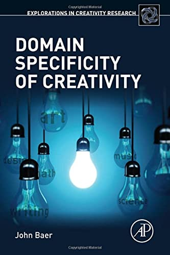 9780127999623: Domain Specificity of Creativity (Explorations in Creativity Research)