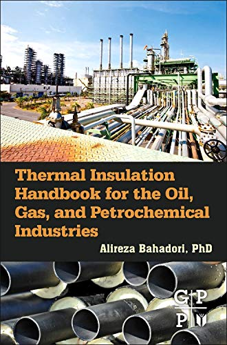 9780128000106: Thermal Insulation Handbook for the Oil, Gas, and Petrochemical Industries
