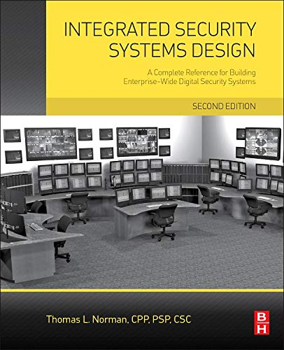 9780128000229: Integrated Security Systems Design: A Complete Reference for Building Enterprise-Wide Digital Security Systems