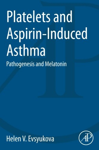 9780128000335: Platelets and Aspirin-Induced Asthma: Pathogenesis and Melatonin