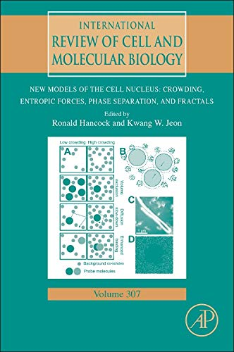 9780128000465: International Review of Cell and Molecular Biology: New Models of the Cell Nucleus : Crowding, Entropic Forces, Phase Separation, Fractals: 307
