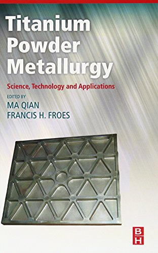 9780128000540: Titanium Powder Metallurgy: Science, Technology and Applications