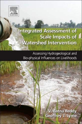 9780128000670: Integrated Assessment of Scale Impacts of Watershed Intervention: Assessing Hydrogeological and Bio-physical Influences on Livelihoods
