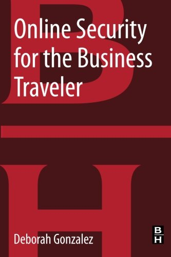 9780128000694: Online Security for the Business Traveler
