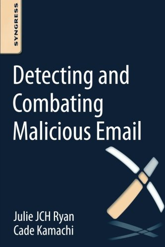 9780128001103: Detecting and Combating Malicious Email