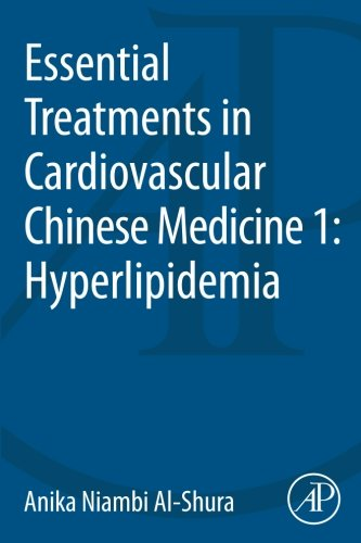 9780128001196: Essential Treatments in Cardiovascular Chinese Medicine 1: Hyperlipidemia