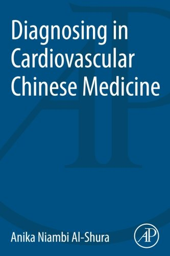 9780128001219: Diagnosing in Cardiovascular Chinese Medicine