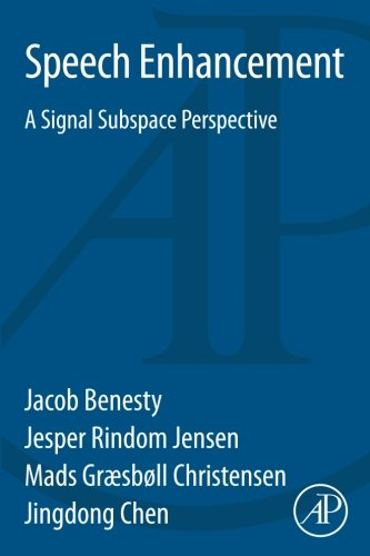 9780128001394: Speech Enhancement: A Signal Subspace Perspective
