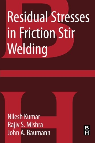 9780128001509: Residual Stresses in Friction Stir Welding: A volume in the Friction Stir Welding and Processing Book Series