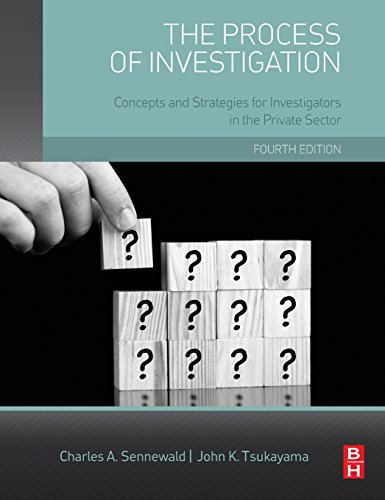 9780128001660: The Process of Investigation, Fourth Edition: Concepts and Strategies for Investigators in the Private Sector
