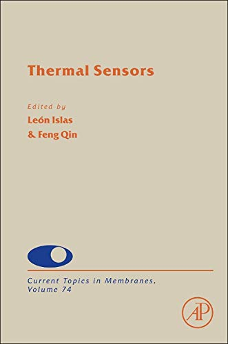9780128001813: Thermal Sensors, Volume 74 (Current Topics in Membranes)