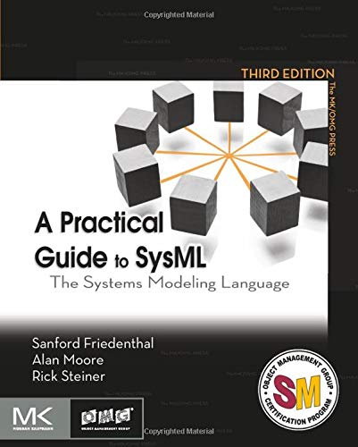 9780128002025: A Practical Guide to SysML, Third Edition: The Systems Modeling Language (The MK/OMG Press)