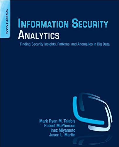 9780128002070: Information Security Analytics: Finding Security Insights, Patterns, and Anomalies in Big Data