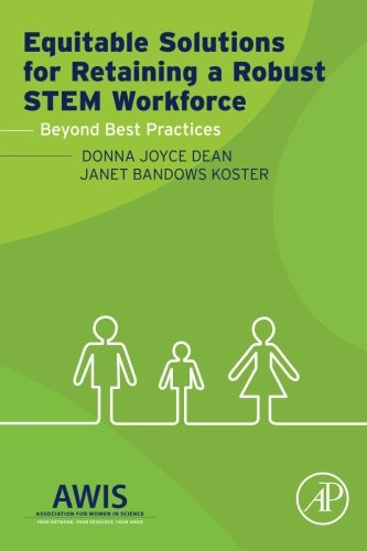 9780128002155: Equitable Solutions for Retaining a Robust STEM Workforce: Beyond Best Practices