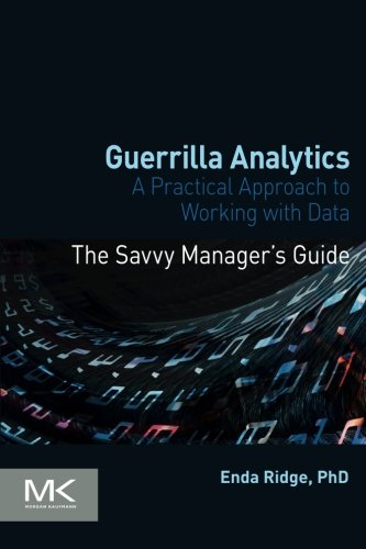 9780128002186: Guerrilla Analytics: A Practical Approach to Working with Data