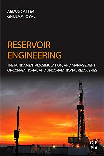 9780128002193: Reservoir Engineering: The Fundamentals, Simulation, and Management of Conventional and Unconventional Recoveries