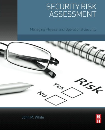 9780128002216: Security Risk Assessment: Managing Physical and Operational Security