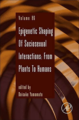 9780128002223: Epigenetic Shaping of Sociosexual Interactions: from Plants to Humans (Advances in Genetics)