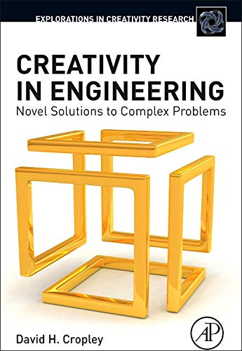9780128002254: Creativity in Engineering: Novel Solutions to Complex Problems (Explorations in Creativity Research)