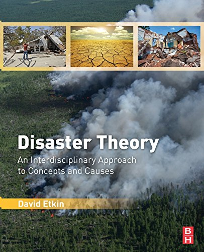 9780128002278: Disaster Theory: An Interdisciplinary Approach to Concepts and Causes