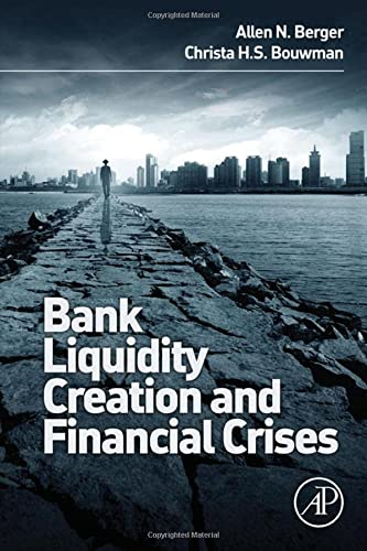 9780128002339: Bank Liquidity Creation and Financial Crises: New Perspectives