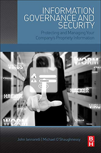 9780128002476: Information Governance and Security: Protecting and Managing Your Company's Proprietary Information