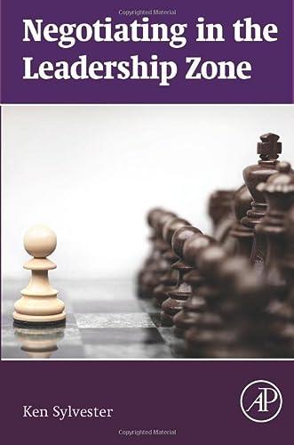9780128003404: Negotiating in the Leadership Zone