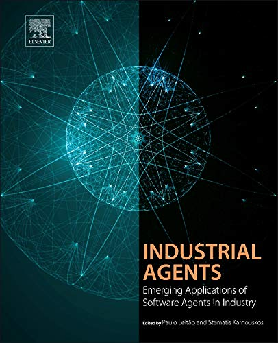 9780128003411: Industrial Agents: Emerging Applications of Software Agents in Industry
