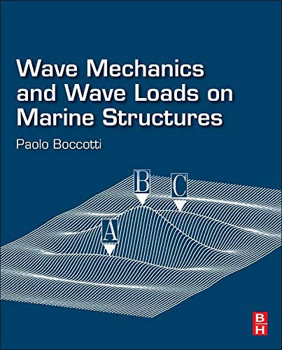 9780128003435: Wave Mechanics and Wave Loads on Marine Structures