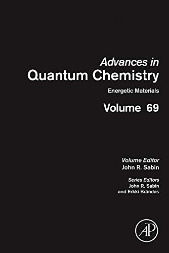 9780128003459: Energetic Materials: 69 (Advances in Quantum Chemistry)